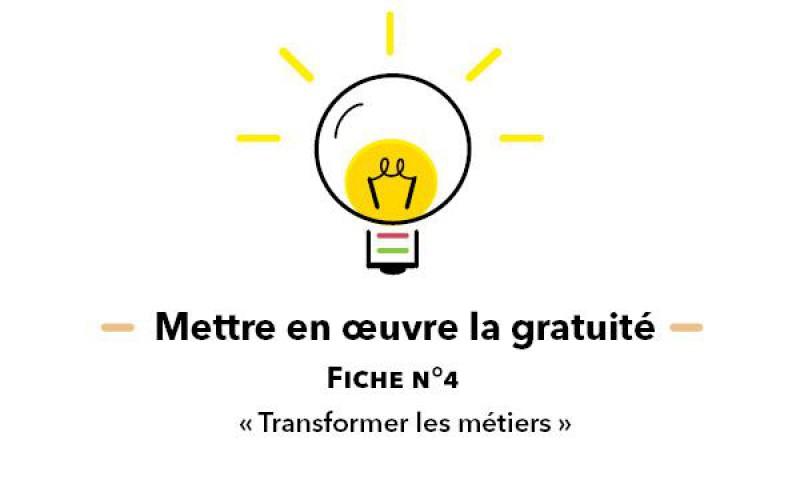 Mettre en oeuvre la gratuité : fiche N°4 / Transformer les métiers